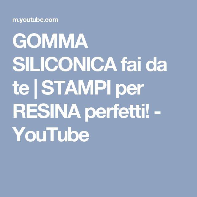 GOMMA SILICONICA fai da te   STAMPI per RESINA perfetti! - YouTube