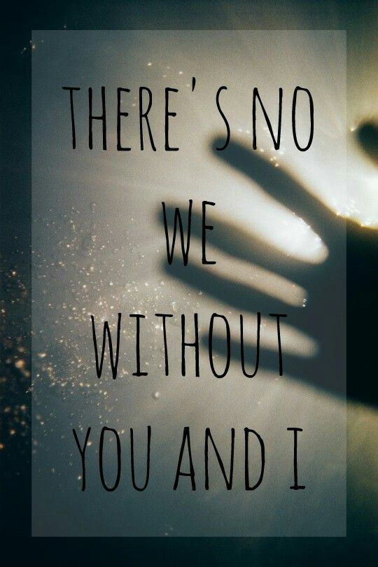 There's no we without you and I. OUI Jeremih