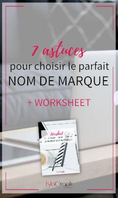 7 astuces pour choisir le parfait nom de marque #astuces #tips #nomdemarque #entrepreneurs #entrepreneuse #blog #business