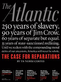 """""""I'm using the summer to catch up on all of the magazine 'long-reads' that I've put off. Ta-Nehisi Coates' 'The Case for Reparations' in the latest issue of The Atlantic was eye opening."""" -- Recommended by Sarah Vital, Library"""