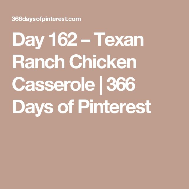 Day 162 – Texan Ranch Chicken Casserole | 366 Days of Pinterest
