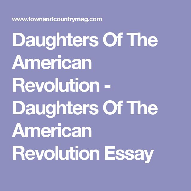 daughters of the american revolution essay contest topic American history essay contest the american history essay contest was established to the national society daughters of the american revolution essay contests.