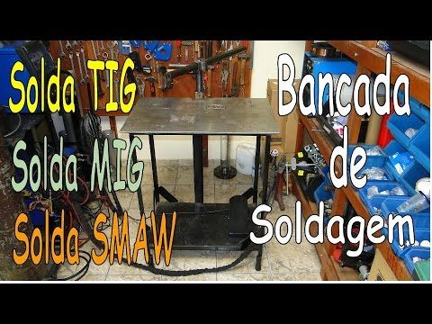 Solda TIG, MIG/MAG, Eletrodo Revestido - Bancada de Soldagem