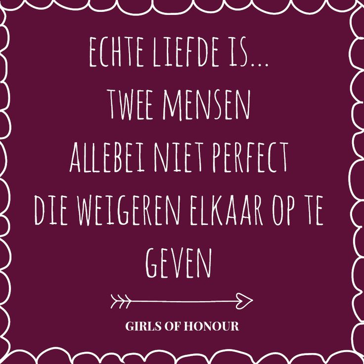 Echte liefde is... #huwelijk #trouwen #tegeltjeswijsheid #quote #liefde #girlsofhonour