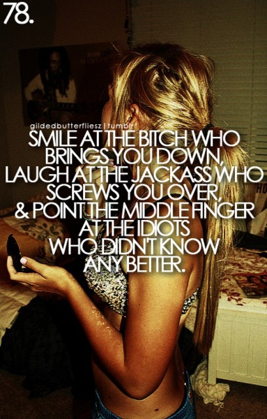 love it.Life Quotes, Remember This, Middle Fingers, Truths, Life Mottos, Living, Smile, Inspiration Quotes, True Stories