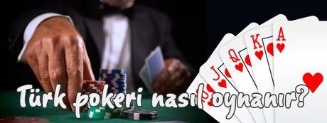 Türk Pokeri Nasıl Oynanır?
