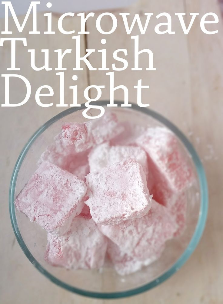 Amazing Microwaved Desserts: Turkish Delight