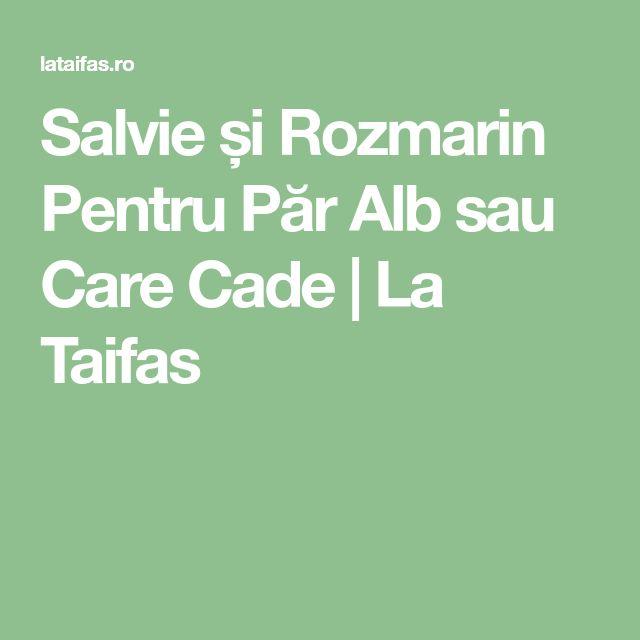 Salvie și Rozmarin Pentru Păr Alb sau Care Cade | La Taifas