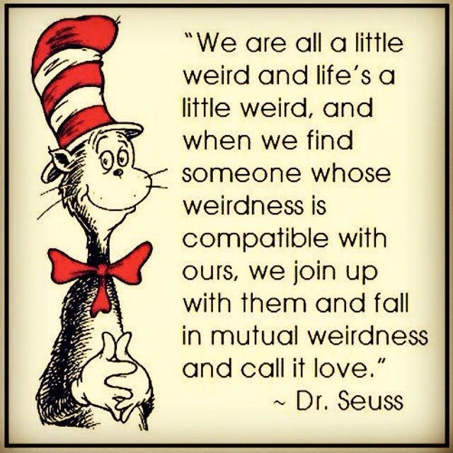 Weird Dr Seuss Words To Live By Quotes Love Quotes Stunning Dr Seuss Weird Love Quote Poster