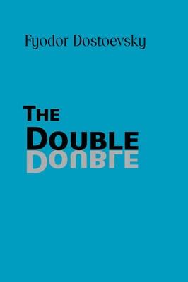 The Double - Fyodor Dostoevsky