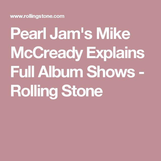 Pearl Jam S Mike Mccready Explains Full Album Shows Pearl Jam