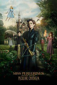Miss Peregrine's Home for Peculiar Children Full Download Free Online Movie HD