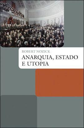 Anarquia Estado e Utopia - Robert Nozick