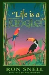 """""""Life is a Jungle"""" (The Rani Adventure Series Book 2) by Ron Snell 