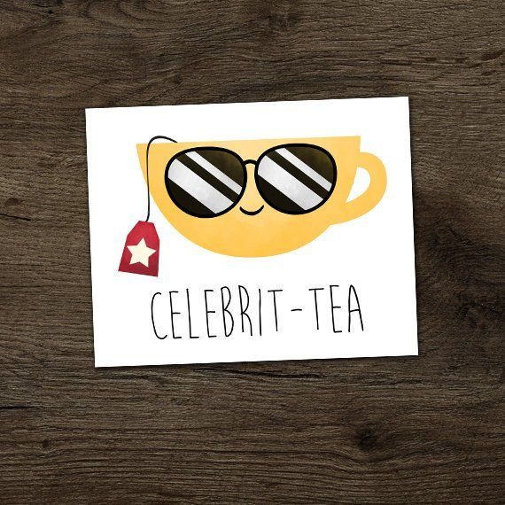 Celebrit-tea Digital 8x10 Printable Poster Funny Celebrity Tea Puns Cup Of Tea Pun Punny Teacup Teas Famous Star Celeb Joke Celebs Chai Fun