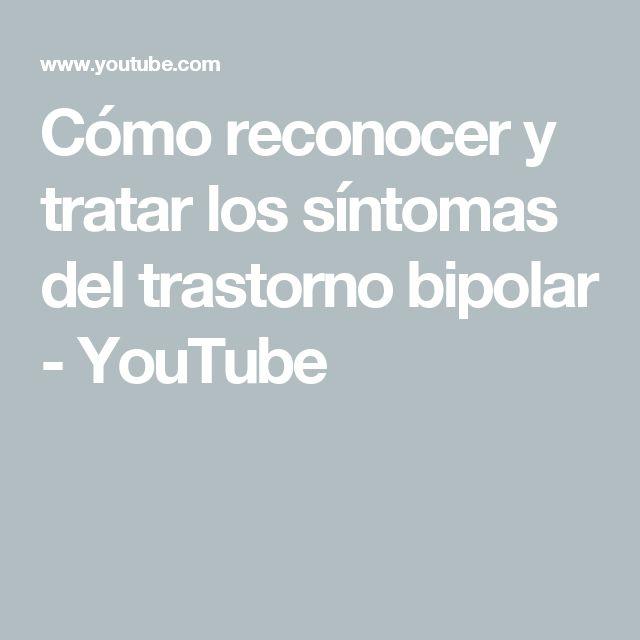 Cómo reconocer y tratar los síntomas del trastorno bipolar - YouTube