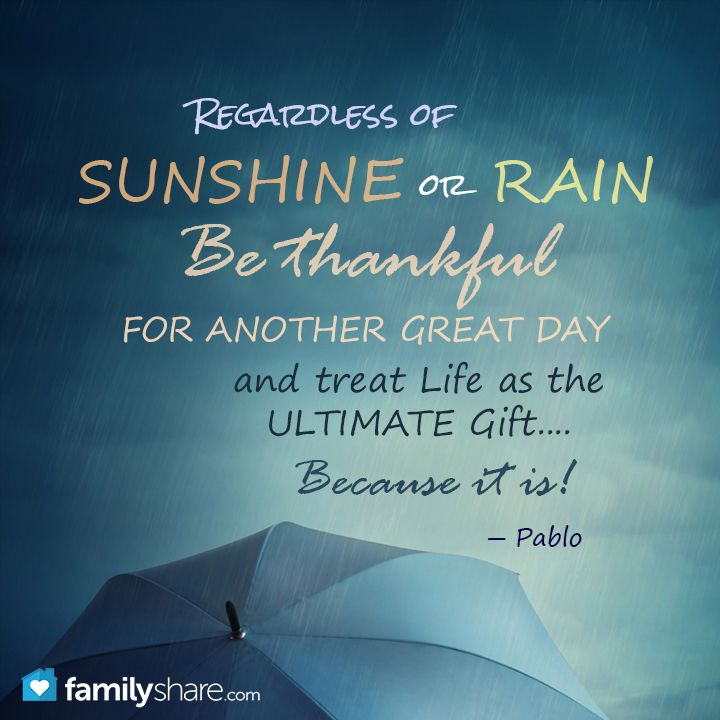 """Rainy Day Quotes About Life: """"Regardless Of Sunshine Or Rain, Be Thankful For Another"""