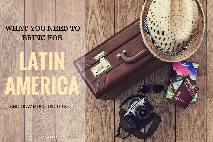 WHAT YOU NEED TO BRING FOR LATIN AMERICA | HOW MUCH DID IT COST US TO TRAVEL IN SOUTH AND CENTRAL AMERICA | Travel South-, and Central America | Packing list
