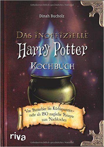 Das inoffizielle Harry-Potter-Kochbuch: Von Butterbier bis Kürbispasteten - mehr als 150 magische Rezepte zum Nachkochen: Amazon.de: Dinah Bucholz: Bücher