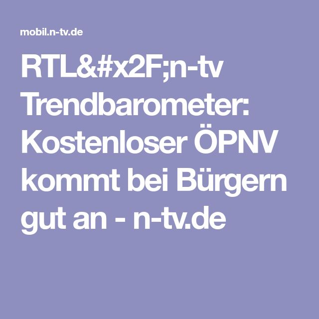 RTL/n-tv Trendbarometer: Kostenloser ÖPNV kommt bei Bürgern gut an - n-tv.de