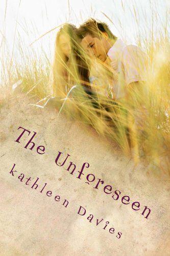 The Unforeseen: Romantic suspense eBook: kathleen davies: Amazon.co.uk: Kindle Store