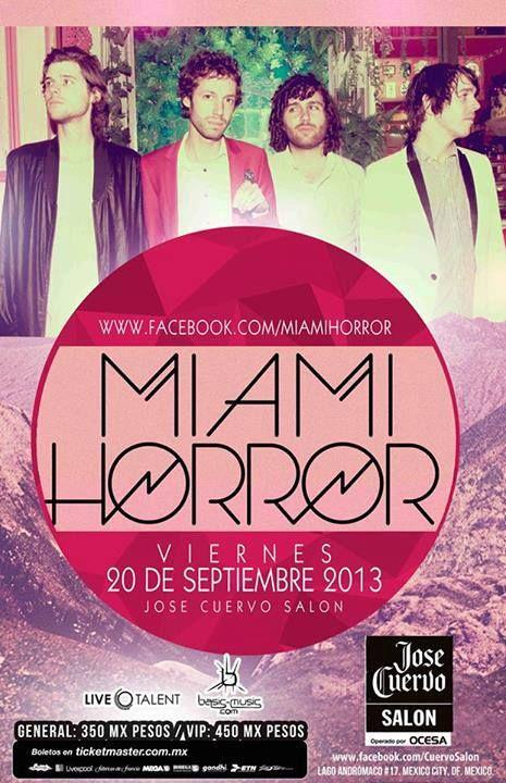 Miami Horror regresarán a México.  20 de septiembre en el José Cuervo Salón.  Precios General $350 y $450 en VIP