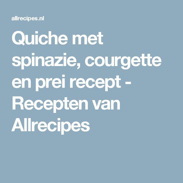 Quiche met spinazie, courgette en prei recept - Recepten van Allrecipes