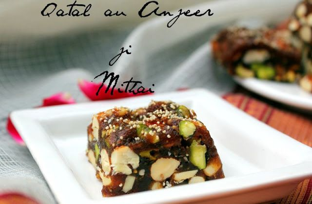 Ribbon's to Pasta's: Q - Qatal au Anjeer ji Mithai / Date and Fig Fudge