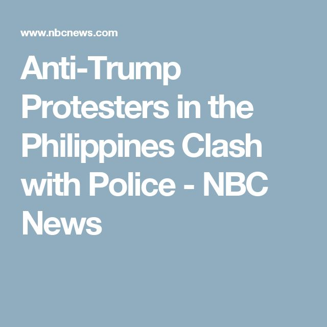 Anti-Trump Protesters in the Philippines Clash with Police - NBC News