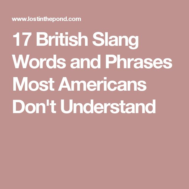 17 British Slang Words and Phrases Most Americans Don't Understand