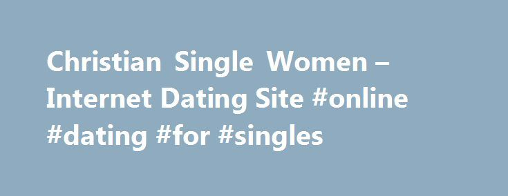 christian single women in humeston Singleness and scripture (the latest us census reveals more single/ divorced/widowed women read more articles that highlight writing by christian women.