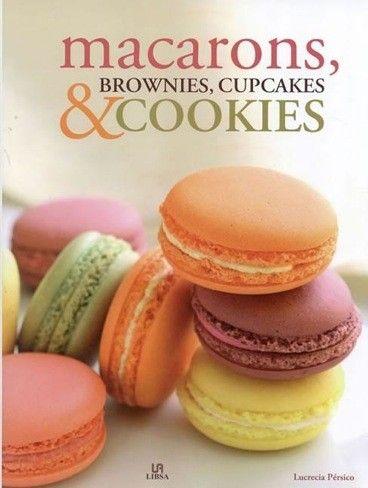 Macarons, Brownies, Cupcakes & Cookies de Lucrecia Pérsico