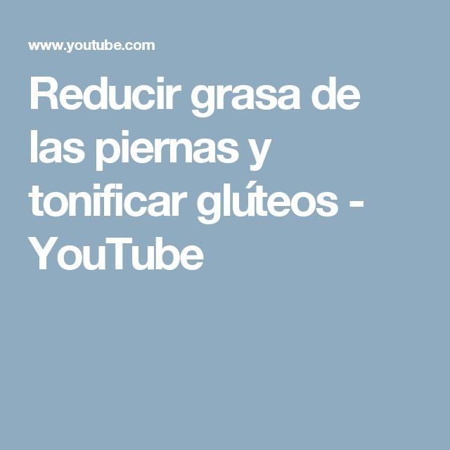 Reducir grasa de las piernas y tonificar glúteos - YouTube
