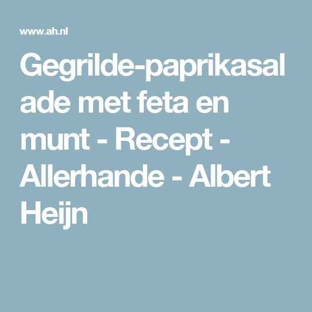 Gegrilde-paprikasalade met feta en munt - Recept - Allerhande - Albert Heijn