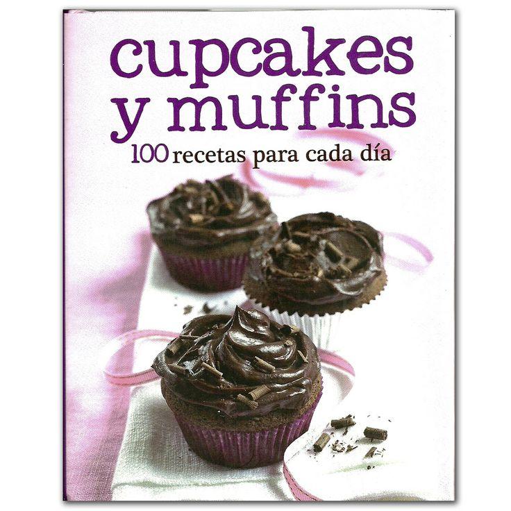 Libro Cupcakes y muffins. 100 recetas para cada día - Varios - Grupo Planeta  http://www.librosyeditores.com/tiendalemoine/3440-cupcakes-y-muffins-100-recetas-para-cada-dia-9781445469140.html  Editores y distribuidores