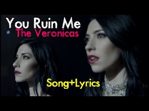 You Ruin Me ● The Veronicas ● Song Lyrics