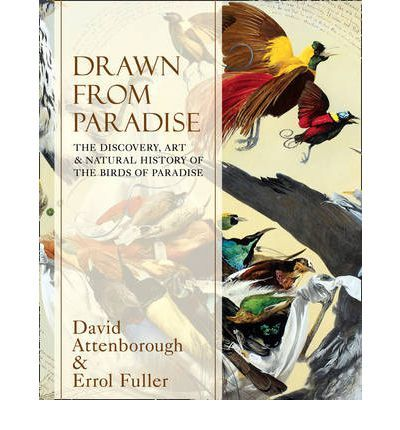 Drawn From Paradise by David Attenborough and Errol Fuller