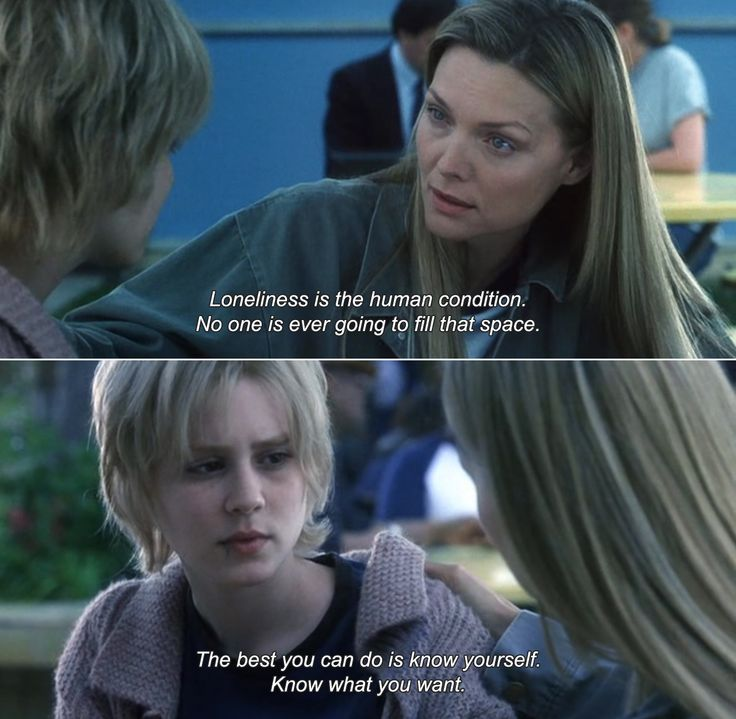 White Oleander (2002)   Ingrid: Loneliness is the human condition. No one is ever going to fill that space. The best you can do is know yourself. Know what you want.