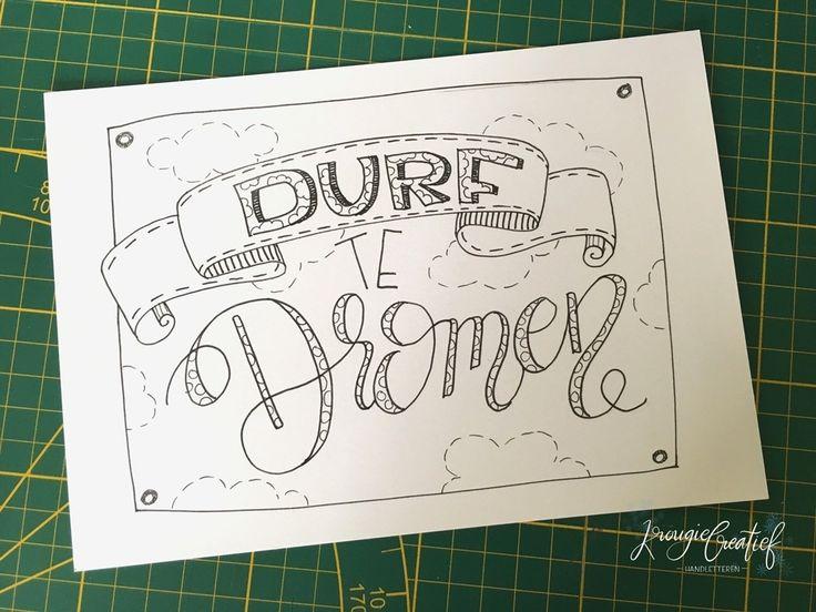Handletteren | creatief | durf te dromen | DIY | uitspraken | Krougiecreatief