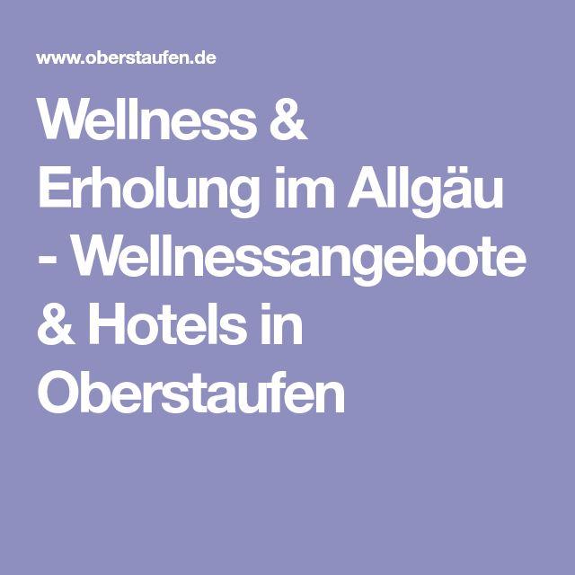 Wellness & Erholung im Allgäu - Wellnessangebote & Hotels in Oberstaufen
