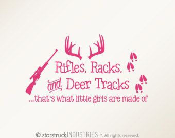Rifles Racks & Deer Tracks That's What Little Girls Are Made Of - Wall Decal - Girl Room or Nursery Decor - Hunting Camo Deer Room Crib Baby