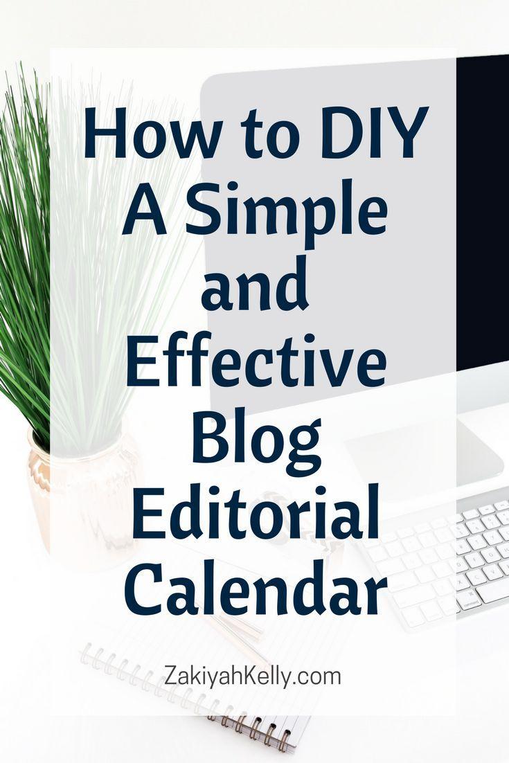 How to DIY A Simple and Effective Blog Editorial Calendar - Zakiyah Kelly