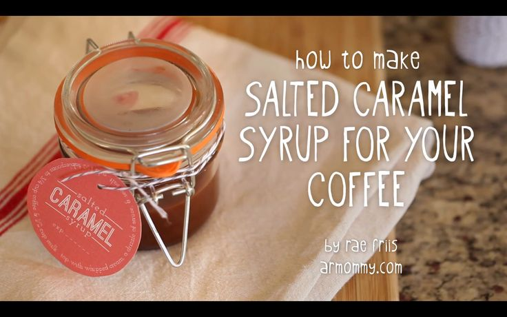 how to make salted caramel syrup for coffee.