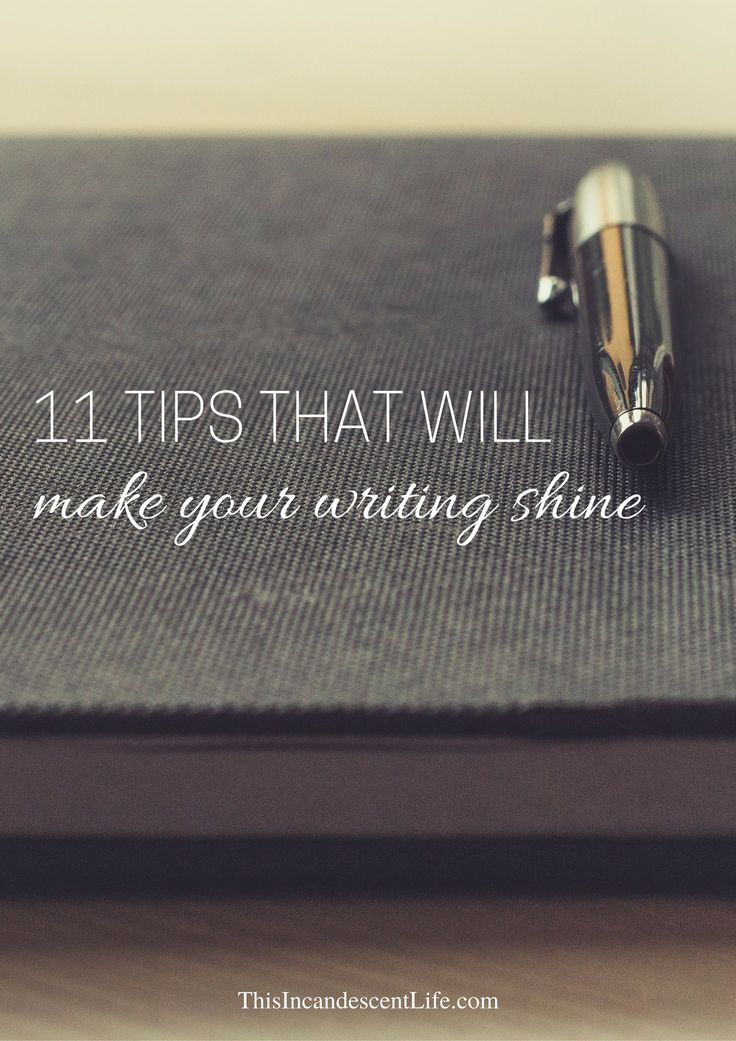 11 Tips That Will Make Your Writing Shine   Writing advice for fine tuning your talent.