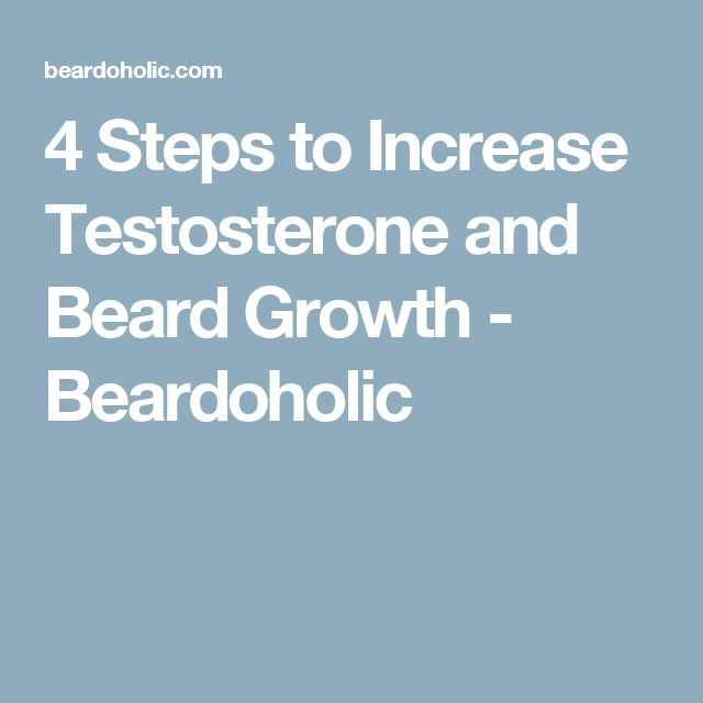 4 Steps to Increase Testosterone and Beard Growth - Beardoholic