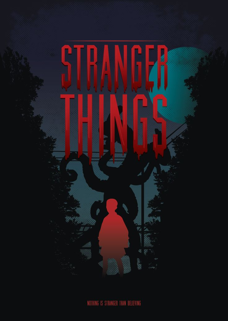WATCH STRANGER THINGS ON NETFLIX - Nothing is stranger than believing