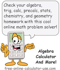Algebra Calculator: The free version of the calculator will help you check your homework related to basic math, pre-algebra, algebra, trigonometry, precalculus, calculus, statistic, finite math, linear algebra, chemistry, and graphing. A premium version is available that will show the steps.