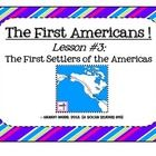 The First Americans ! Lesson #3 - The Land Bridge Theory Aim: How did humans get to the Americas?
