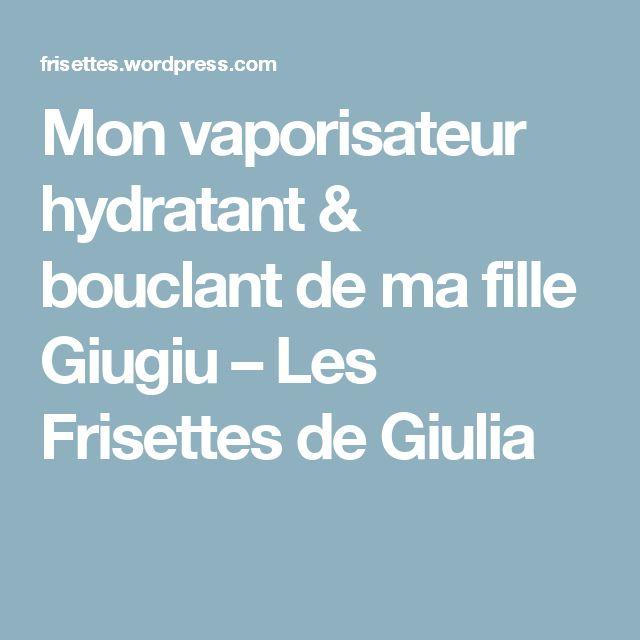 Mon vaporisateur hydratant & bouclant de ma fille Giugiu – Les Frisettes de Giulia