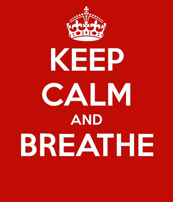 'KEEP CALM AND BREATHE ' Poster